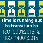 Organisations are running out of time to transition to ISO 9001:2015 and 14001:2015